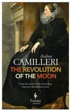 The Revolution of the Moon ebook by