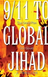 9/11 to Global Jihad - The Grand Plan ebook by Don Gould