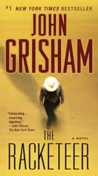 The Racketeer - A Novel ekitaplar by John Grisham