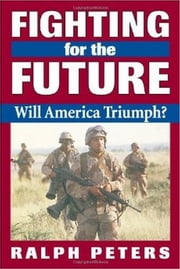 Fighting for the Future - Will America Triumph? ebook by Ralph Peters