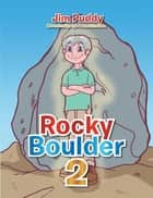 Rocky Boulder 2 ebook by Jim Puddy, Lyle John Jakosalem