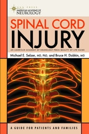 Spinal Cord Injury ebook by Bruce H. Dobkin, MD, FRCP,Michael E. Selzer, MD, PhD