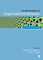 The SAGE Handbook of Organizational Behavior - Volume Two: Macro Approaches ebook by Stewart R Clegg,Professor Cary L Cooper