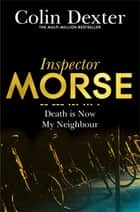 Death is Now My Neighbour ebook by Colin Dexter