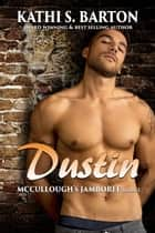 Dustin - McCullough's Jamboree ebook by Kathi S. Barton