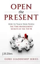 Open the Present ebook by J.H. Dies