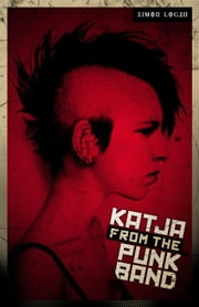 Katja From the Punk Band ebook by Simon Logan