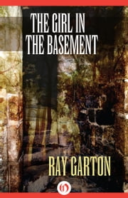 The Girl in the Basement ebook by Ray Garton