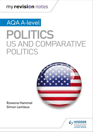 My Revision Notes: AQA A-level Politics: US and Comparative Politics ebook by Rowena Hammal,Simon Lemieux