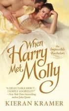 When Harry Met Molly - The Impossible Bachelors ebook by Kieran Kramer