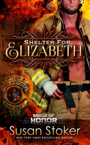 Shelter for Elizabeth - Firefighter/Police Romance ebook by Susan Stoker