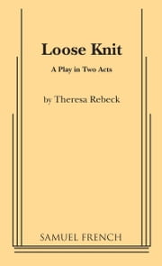 Loose Knit ebook by Theresa Rebeck