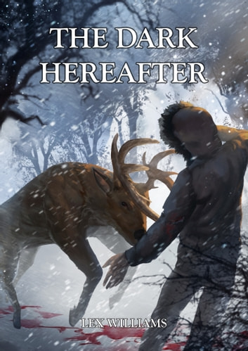 The Dark Hereafter ebook by Lex Williams
