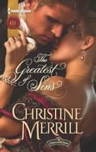 The Greatest of Sins - A Regency Historical Romance ebook by Christine Merrill