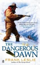 The Dangerous Dawn ebook by Frank Leslie