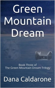 Green Mountain Dream ebook by Dana Caldarone