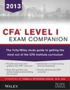 CFA Level I Exam Companion - The 7city / Wiley Study Guide to Getting the Most Out of the CFA Institute Curriculum ebook by 7city Learning, Pamela Peterson Drake