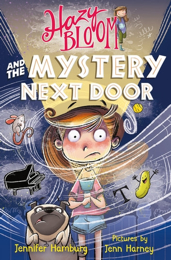 Hazy Bloom and the Mystery Next Door ebook by Jennifer Hamburg