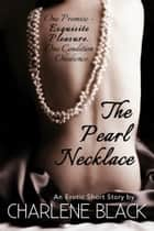 The Pearl Necklace ebook by Charlene Black