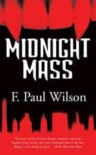 Midnight Mass ebook by F. Paul Wilson