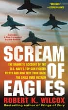 Scream of Eagles ebook by Robert K. Wilcox