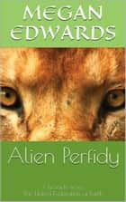 Alien Perfidy ebook by Megan Edwards