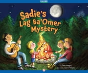 Sadie's Lag Ba'Omer Mystery - Read-Aloud Edition ebook by Jamie Korngold,Julie Fortenberry