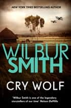 Cry Wolf ebook by Wilbur Smith