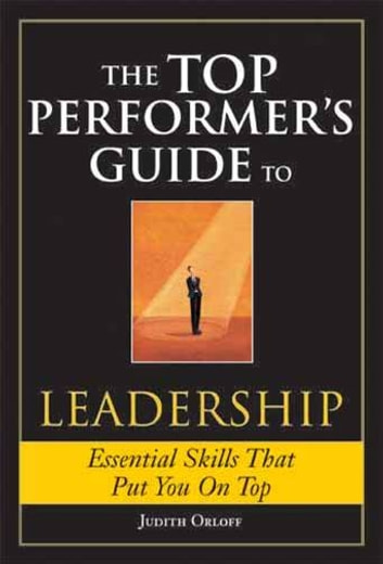 Top Performer's Guide to Leadership ebook by Judith Orloff