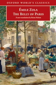 The Belly of Paris ebook by �mile Zola,Brian Nelson