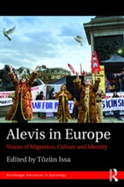 Alevis in Europe - Voices of Migration, Culture and Identity ebook by Tözün Issa