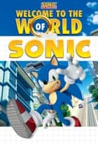 Welcome to the World of Sonic ebook by Lloyd Cordill