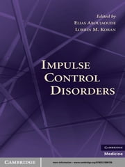 Impulse Control Disorders ebook by Elias Aboujaoude, MD,Lorrin M. Koran, MD