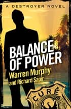 Balance of Power - Number 44 in Series ebook by Warren Murphy, Richard Sapir