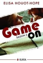Game On - Saison 2 ebook by Elisa Houot-hope