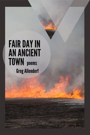 Fair Day in an Ancient Town: Poems ebook by Greg Allendorf,Kiki Petrosino