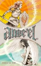 Ange'el ebook by Jamie Le Fay