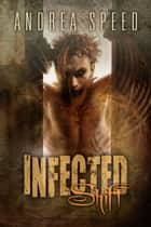 Infected: Shift ebook by Andrea Speed