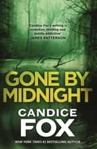 Gone by Midnight ebook by Candice Fox