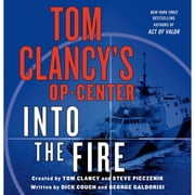 Tom Clancy's Op-Center: Into the Fire - A Novel audiobook by Dick Couch, George Galdorisi, Tom Clancy,...