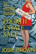 The Housewife Assassin's Fourth Estate Sale ebook by Josie Brown