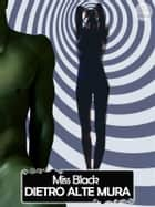 Dietro alte mura eBook by Miss Black