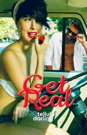 Get Real ebook by Tellulah Darling