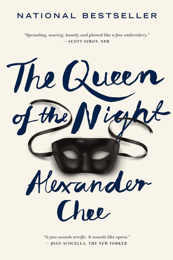 The Queen of the Night ekitaplar by Alexander Chee