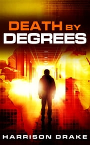 Death By Degrees (Detective Lincoln Munroe, Book 3) ebook by Harrison Drake