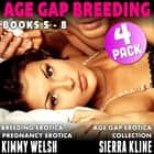Age Gap Breeding Books 5 - 8 : 4-Pack (Breeding Erotica Pregnancy Erotica Age Gap Erotica Collection) audiobook by Kimmy Welsh