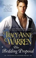 The Bedding Proposal - The Rakes of Cavendish Square ebook by Tracy Anne Warren
