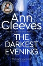 The Darkest Evening: A Vera Stanhope Novel 9 ebook by Ann Cleeves