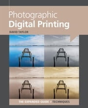 Photographic Digital Printing ebook by Taylor, David