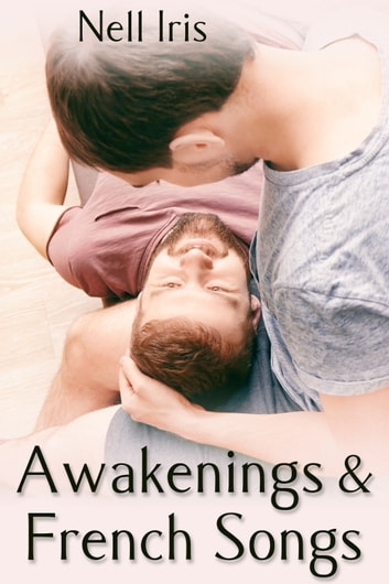 Awakenings and French Songs ebook by Nell Iris